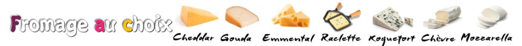 fromages au choix
